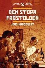 Den Stora Fröstölden - Svält, Plundring Och Mord I Växtförädlingens Århundrade