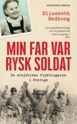 Min Far Var Rysk Soldat - De Sovjetiska Flyktingarna I Sverige