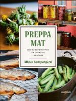 Preppa Mat - Allt Du Behöver Veta Om Livsmedel I Kristider