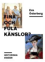 Fina Och Fula Känslor? - Historiska Essäer