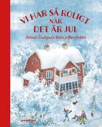 Vi Har Så Roligt När Det Är Jul - Astrid Lindgrens Bästa Julberättelser