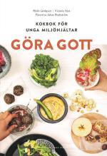 Göra Gott - Kokbok För Unga Miljöhjältar