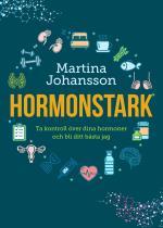 Hormonstark - Ta Kontroll Över Dina Hormoner Och Bli Ditt Bästa Jag