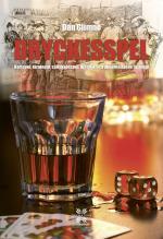 Dryckesspel - Kortspel, Tärningar, Sällskapsspel, Historik Och Underhållande Läsning