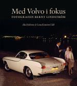 Med Volvo I Fokus - Fotografen Bernt Lindström