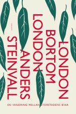 London Bortom London - En Vandring Mellan Storstadens Byar