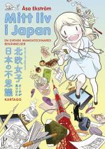 Mitt Liv I Japan - En Svensk Mangatecknares Bekännelser