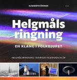 Helgmålsringning - En Klang I Folkdjupet - Helgmålsringning I Sveriges Television 50 År