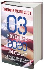 3 November 2020 Ödesvalet - Om En Demokrati I Fara Och En Världsordning I Upplösning