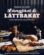 Långjäst Och Lättbakat - Riktigt Bröd Med Enkla Metoder