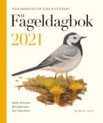 Fågeldagbok 2021 - Årsalmanacka För Egna Noteringar