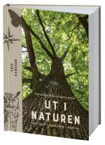 Ut I Naturen - Naturskyddsföreningens Guide Till Att Vara Ute I Naturen