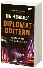 Diplomatdottern - Svenskans Mardröm I Ökända Bangkok-fängelset