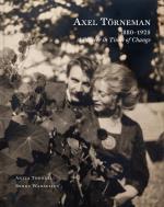 Axel Törneman 1880-1925 - A Pioneer In Times Of Change