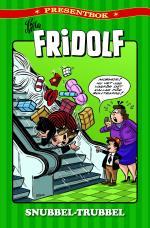 Lilla Fridolf Presentbok. Snubbel-trubbel