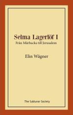 Selma Lagerlöf I - Från Mårbacka Till Jerusalem
