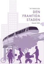 Den Framtida Staden (rj-s Årsbox 2020. Staden)
