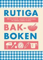 Rutiga Bakboken 2020 - Över 500 Goda Matbröd, Vetebröd, Mjuka Kakor, Småkakor, Bakelser, Tårtor Och Paj