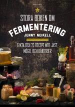 Stora Boken Om Fermentering - Fakta Och 75 Recept Med Jäst, Mögel Och Bakterier