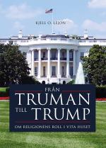 Från Truman Till Trump - Om Religionens Roll I Vita Huset