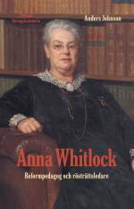 Anna Whitlock - Reformpedagog Och Rösträttsledare