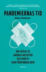 Pandemiernas Tid - Om Covid 19 Och Andra Farsoter Och Hur Vi Kan Förhindra Dem