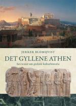 Det Gyllene Athen - Sex Texter Om Grekisk Kulturhistoria