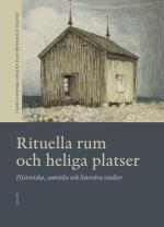 Rituella Rum Och Heliga Platser - Historiska, Samtida Och Litterära Studier