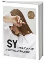 Sy - 10 Nya Modeplagg Av Designer Ann Ringstrand
