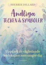 Andliga Tecken & Symboler - Upptäck De Vägledande Budskapen Som Omger Dig
