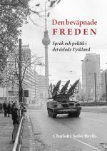 Den Beväpnade Freden - Språk Och Politik I Det Delade Tyskland