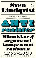Antirasister - Människor & Argument I Kampen Mot Rasismen 1750-1900