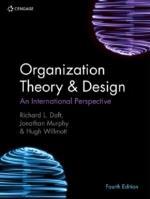Organization Theory & Design - An International Perspective