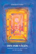 Den Inre Vägen - Meditation Som En Väg Till Insikt Om Det Osynliga