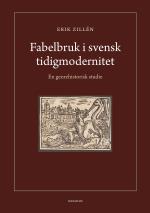 Fabelbruk I Svensk Tidigmodernitet - En Genrehistorisk Studie