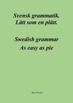 Svensk Grammatik - Lätt Som En Plätt / Swedish Grammar - As Easy As Pie