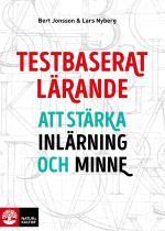 Testbaserat Lärande - Att Stärka Inlärning Och Minne