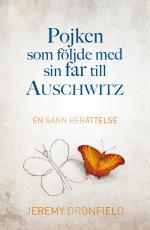 Pojken Som Följde Med Sin Far Till Auschwitz - En Sann Berättelse