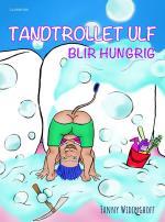 Tandtrollet Ulf Blir Hungrig