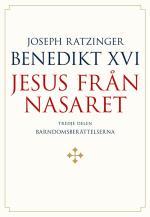 Jesus Från Nasaret. D. 3,  Barndomsberättelserna