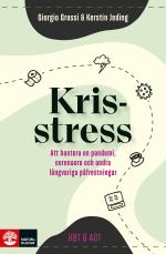 Krisstress - Att Hantera En Pandemi, Coronaoro Och Andra Långvariga Påfrestningar