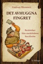 Det Avhuggna Fingret - Berättelser Från Medeltidens Stockholm