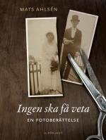 Ingen Ska Få Veta - En Fotoberättelse