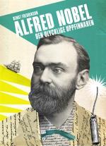 Alfred Nobel - Den Olycklige Uppfinnaren