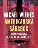 Mikael Wiehes Amerikanska Sångbok