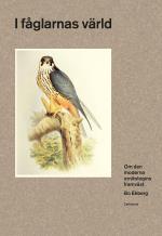 I Fåglarnas Värld - Om Den Moderna Ornitologins Framväxt