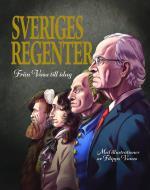 Sveriges Regenter - Från Vasa Till Idag