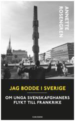Jag Bodde I Sverige - Unga Svensk-afghaners Flykt Till Frankrike