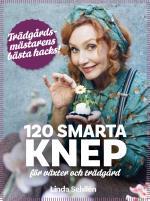 120 Smarta Knep För Växter Och Trädgård - Trädgårdsmästarens Bästa Hacks