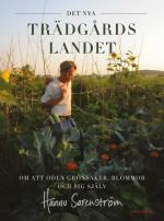 Det Nya Trädgårdslandet - Om Att Odla Grönsaker, Blommor Och Sig Själv